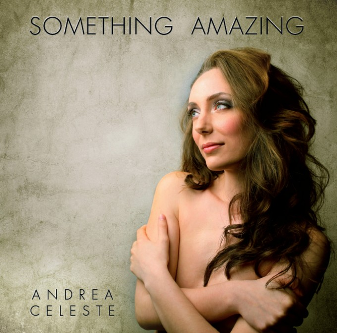 Andrea Celeste - Something Amazing